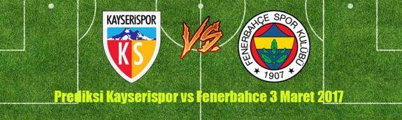 prediksi-skor-kayserispor-vs-fenerbahce-3-maret-2017