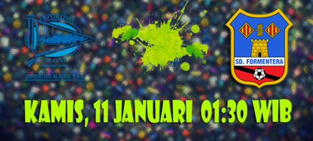 Prediksi Alaves vs SD Formentera 11 Januari 2018