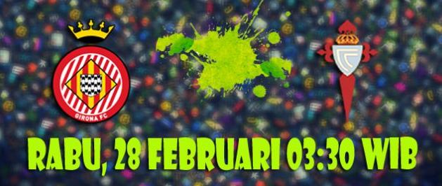 Prediksi Girona vs Celta Vigo 28 Februari 2018