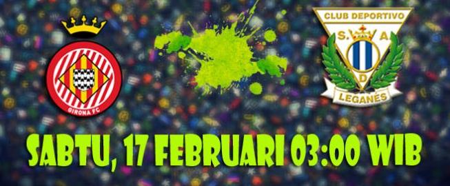 Prediksi Girona vs Leganes 17 Februari 2018