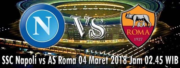 SSC Napoli vs AS Roma 04 Maret 2018